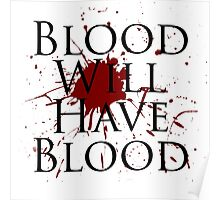 Blood Will Have Blood - Macbeth v2.0 Poster