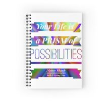 Your Life is a Prism of Possibilities Spiral Notebook