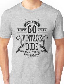 Vintage Dud Aged 60 Years Unisex T-Shirt