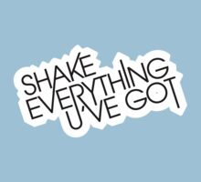 shake_everything_u_ve_got_V_2 by giancio