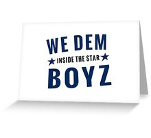 We Dem Boyz ITS One Greeting Card