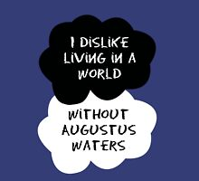 TFIOS - I dislike living in a world without Augustus Waters Unisex T-Shirt