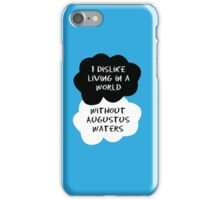 TFIOS - I dislike living in a world without Augustus Waters iPhone Case/Skin