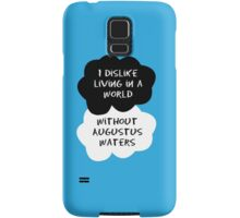 TFIOS - I dislike living in a world without Augustus Waters Samsung Galaxy Case/Skin