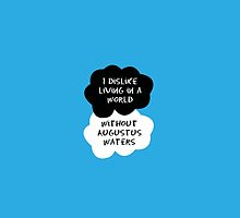 TFIOS - I dislike living in a world without Augustus Waters by 23connieyu