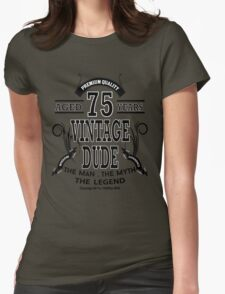 Vintage Dud Aged 75 Years Womens Fitted T-Shirt