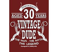 Vintage Dud Aged 30 Years Photographic Print