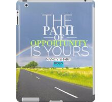 The Path of Opportunity is Yours iPad Case/Skin