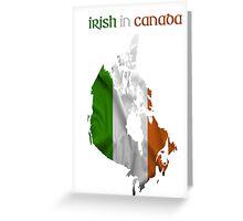Irish in Canada Greeting Card