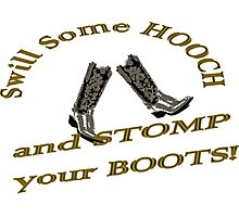 Swill Some Hooch and Stomp Your Boots Photographic Print