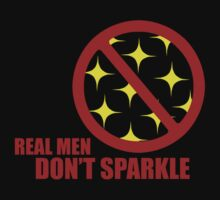 Real men don't sparkle by hellohappy