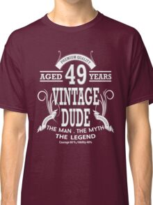Vintage Dud Aged 49 Years Classic T-Shirt