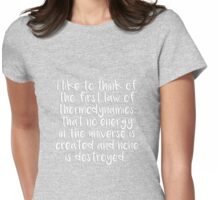 First Law of Thermodynamics Womens Fitted T-Shirt
