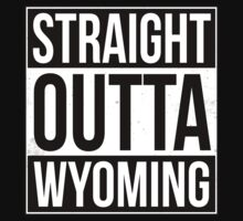 Straight Outta Wyoming T-Shirt
