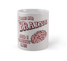 I Like Big Brains and I Cannot Lie Mug