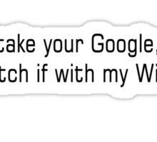 pffft, google... Sticker