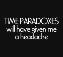 Time paradoxes will have given me a headache by digerati
