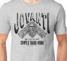 jovanti simple hard work Unisex T-Shirt