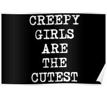 Creepy is Cute Poster