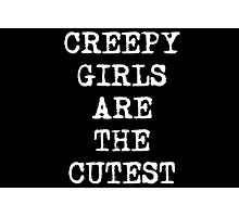 Creepy is Cute Photographic Print