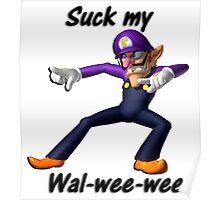 Suck My Wal-Wee-Wee Poster