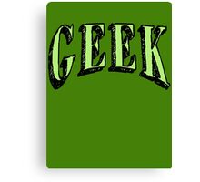 GEEK in Green Canvas Print