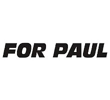 Paul Walker- For Paul by Dominican646