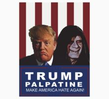 Trump - Palpatine : Make America Hate Again! T-Shirt