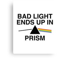 Bad Light Ends Up In Prism Canvas Print