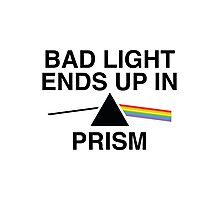 Bad Light Ends Up In Prism Photographic Print