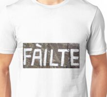 Failte, Galic Welcome. Unisex T-Shirt