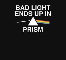 Bad Light Ends Up In Prism Unisex T-Shirt