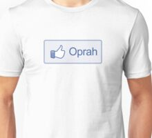 "Like Button ""Oprah"" Shirt Unisex T-Shirt"