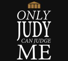 Only Judy can Judge Me (White Text) by Chello