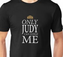 Only Judy can Judge Me (White Text) Unisex T-Shirt
