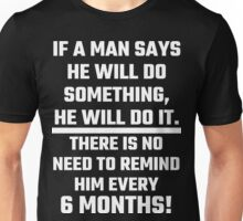 If A Man Says He Will Do Something He Will Do It Unisex T-Shirt