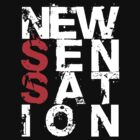 NEW SENSATION (Dark) by Stuart Stolzenberg