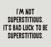 I'm Not Superstitious by AmazingVision