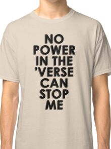 No Power In The 'Verse Can Stop Me Classic T-Shirt