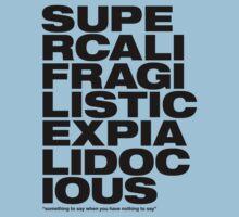 Supercalifragilisticexpialidocious Kids Clothes