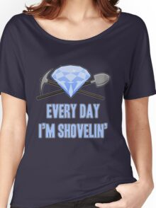 Diamond - Every Day Shovelin' Women's Relaxed Fit T-Shirt