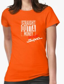Straight Outta Money because Supra - White T-Shirt