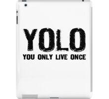 YOLO You Only Live Once iPad Case/Skin