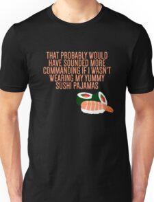 My Yummy Sushi Pajamas  Unisex T-Shirt