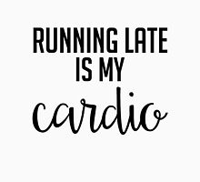 Running Late is My Cardio - Black & White Unisex T-Shirt