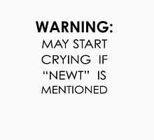 May Start Crying If Newt Is Mentioned T-Shirt