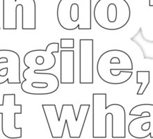 Ask not what design can do for agile, but what agile can do for design Sticker