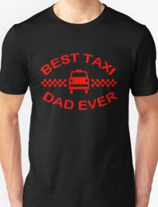 Best Taxi Dad Ever Unisex T-Shirt