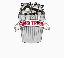 BARA TRASH T-Shirt