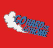 Go hard or go home - 5 One Piece - Short Sleeve